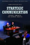 Strategic Communication: Origins, Concepts, and Current Debates - Christopher Paul