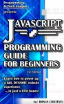 JAVASCRIPT PROGRAMMING GUIDE FOR BEGINNERS (w/ Bonus Content): Learn how to power up a full, DYNAMIC Website Experience - in just a FEW hours! (app design, ... java, javascript, jquery, php, perl, ajax) - Programming and Tech League, CSS, Web Design, Javascript, HTML, Web Development