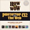 How to Wow Photoshop CS2 for the Web [With CDROM] - Jan Kabili, Colin Smith