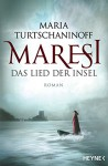 Maresi: Das Lied der Insel - Roman - Maria Turtschaninoff, Hedwig M. Binder