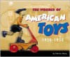 The Wonder of American Toys, 1920-1950 - Charles Dee Sharp