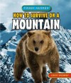 How to Survive on a Mountain - Louise Spilsbury
