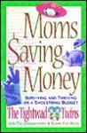 Moms Saving Money: Surviving and Thriving on a Shoestring Budget - Ann Fox-Chodakowski, Susan Fox