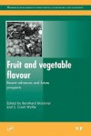 Fruit And Vegetable Flavour: Recent Advances And Future Prospects - Bernhard Brückner, S.G. Wyllie