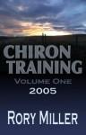 ChironTraining Volume 1: 2005 - Rory Miller