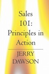 Sales 101: Principles in Action - Jerry Dawson