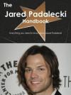 The Jared Padalecki Handbook - Everything You Need to Know about Jared Padalecki - Emily Smith