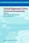 Global Organized Crime: Trends and Developments - D. Siegel, Damián Zaitch, H.G. van de Bunt