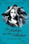 Das Mädchen mit dem Silberhaar (2). Fürchte die Liebe - Kelly Keaton, Bea Reiter