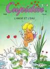 Cupidon, tome 06 : L'Ange et l'eau - Raoul Cauvin