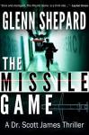The Missile Game (The Dr. Scott James Thriller Series) (Volume 1) by Glenn Shepard (2015-01-16) - Glenn Shepard