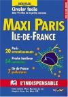 Atlas Routiers: Maxi Paris Île De France - Atlas Indispensable