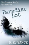 Paradise Lot: GoneGodWorld - Episode One - R.E. Vance