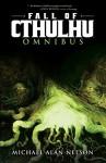 Fall of Cthulhu Omnibus - Michael Alan Nelson, Greg Scott, Patrick McEvoy, Pablo Quiligotti