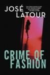 Crime of Fashion - José Latour