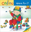 Caillou: Where Am I? - Fabien Savary, Isabelle Vadeboncoeur, Pierre Brignaud