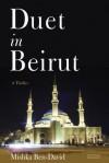 Duet in Beirut: A Thriller - Mishka Ben-David, Evan Fallenberg