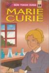 Marie Curie (Seri Tokoh Dunia #18) - Wan Ie So, Klara Siauw