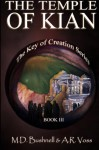 The Temple of Kian (The Key of Creation) - A. R. Voss, M. D. Bushnell
