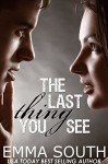 The Last Thing You See: A New Adult Romance - Emma South