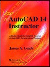 Auto Cad 14 Instructor - James A. Leach