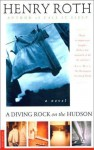 A Diving Rock on the Hudson - Henry Roth