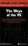 The Ways of the VC (Inside the Minds) - David J. Cowan, Graham Anderson, Jonathan Goldstein, Terry McGuire, Praveen Gupta, Anthony Sun, Lawrence Mock, Oliver D. Curme, Mathias Schilling, Michael Carusi
