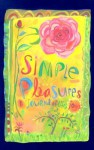 Simple Pleasures: A Journal Of Life's Joys - Tara Ann McFadden