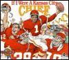 If I Were a Kansas City Chief - Joseph C. D'Andrea, Bill Wilson