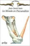 La Mirada En Psicoanalisis - Juan-David Nasio