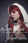 Fourth World: Erotic tales of monsters, myths and magic - Lisabet Sarai