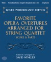 Favorite Opera Overtures Arranged for String Quartet: Score and Parts - David Winkler