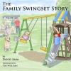 The Family Swing Set Story - David Emm