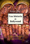UNA HISTORIA DE BOLLYWOOD (Spanish Edition) - Sonali Dev