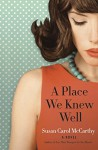 A Place We Knew Well: A Novel - Susan Carol McCarthy