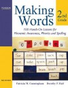 Making Words Second Grade: 100 Hands-On Lessons for Phonemic Awareness, Phonics and Spelling - Patricia Marr Cunningham, Dorothy P. Hall