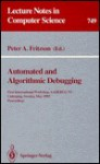 Automated and Algorithmic Debugging: First International Workshop, Aadebug '93, Linkvping, Sweden, May 3-5, 1993. Proceedings - Peter A. Fritzson
