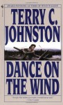 Dance on the Wind: The Plainsmen - Terry C. Johnston