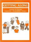 Getting Along: Activities for Teaching Cooperation, Responsibility and Respect - Dianne Schilling
