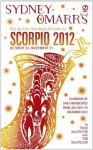 Sydney Omarr's Day-by-Day Astrological Guide for the Year 2012: Scorpio: Scorpio (Sydney Omarr's Day By Day Astrological Guide for Scorpio) - Trish MacGregor, Rob MacGregor