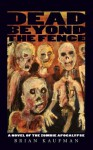 Dead Beyond the Fence: A Novel of the Zombie Apocalypse - Brian Kaufman