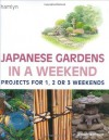 Japanese Gardens in a Weekend - Robert Ketchell