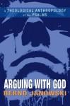 Arguing with God: A Theological Anthropology of the Psalms - Bernd Janowski, Armin Siedlecki
