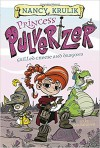Grilled Cheese and Dragons #1 (Princess Pulverizer) - Nancy E. Krulik, William F. Balistreri