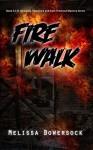 Fire Walk - Melissa Bowersock