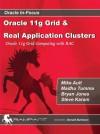 Oracle 11g Grid & Real Application Clusters: Oracle 11g Grid Computing with RAC - Mike Ault, Madhu Tumma, Bryan Jones, Steve Karam