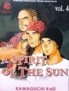 A Spirit Of The Sun Vol. 4 - Kaiji Kawaguchi