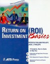Return on Investment (ROI) Basics (ASTD Training Basics) - Patricia Pulliam Phillips, Jack J. Phillips