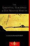 The Essential Teachings of Zen Master Hakuin: A Translation of the Sokko-roku Kaien-fusetsu - Hakuin Ekaku, Norman Waddell