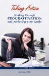 Taking Action: Working Through Procrastination and Achieving Your Goals (Pattern System Series) - Jay Earley